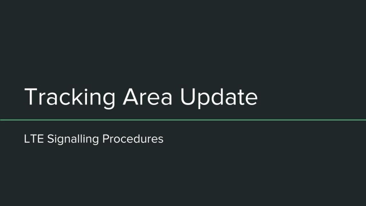 LTE Tracking Area Update Call Flow Procedure | 3GLTEInfo